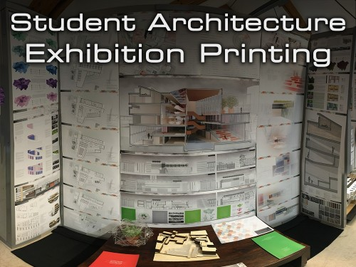 Student Architecture Exhibition Printing